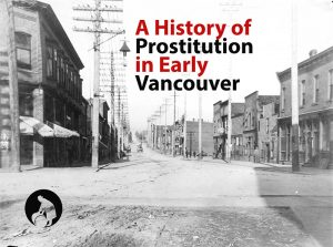 history prostitution Dupont Street looking east from Carrall, ca. 1900. City of Vancouver Archives #677-26
