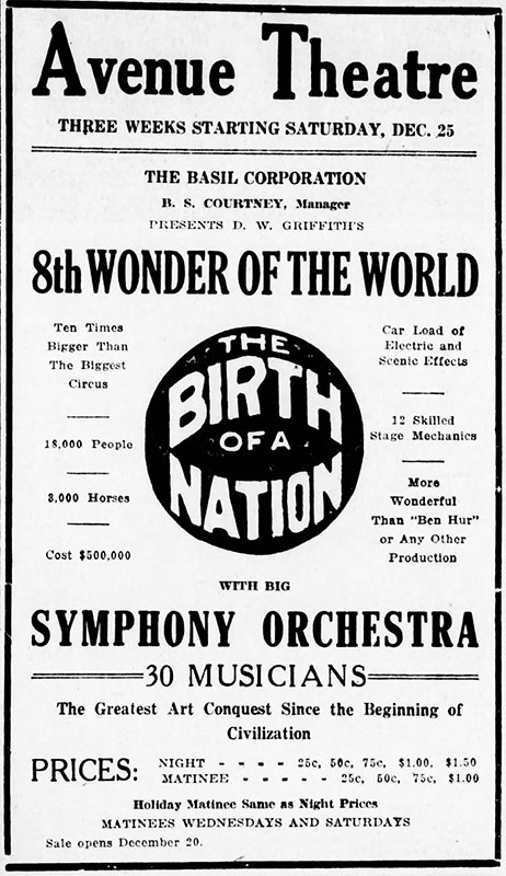 Ad for Birth of a Nation, a groundbreaking and extremely racist film, at the Avenue Theatre on Main Street. Daily World, 18 December 1915.
