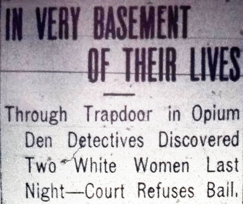 Headline for the very 1st drug bust in Canada. May Doyle and Nell Robertson of Victoria were found in a Market Alley drug den, but only the Chinese operator was prosecuted. Daily Province, 30 September 1908.