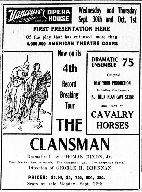 Ad for The Clansman, a play based on Thomas Dixon's 1905 novel, at the Vancouver Opera House. Daily World 30 September 1908.